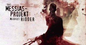 """""""Das Messias-Projekt"""", ein Psychothriller von Markus Ridder"""